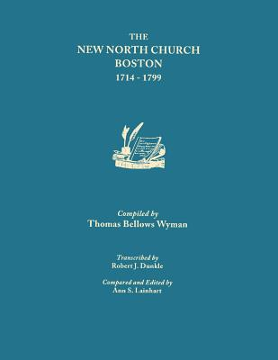 Image for The New North Church, Boston [1714-1799]: Compiled by Thomas Bellows Wyman