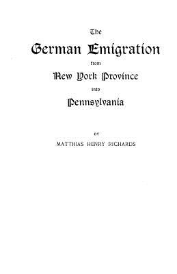 Image for The German Emigration from New York Province into Pennsylvania