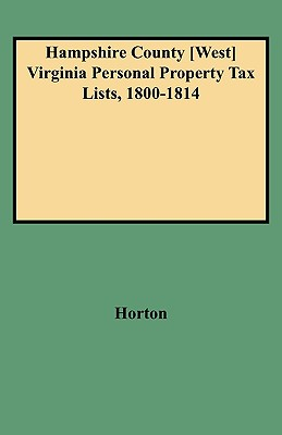 Image for Hampshire County [West] Virginia Personal Property Tax Lists, 1800-1814