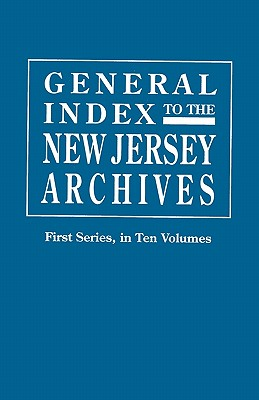 Image for General Index to the Documents Relating to the Colonial History of the State of New Jersey