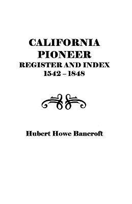 Image for California Pioneer Register and Index, 1542-1848,
