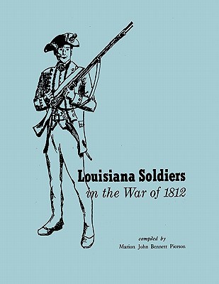 Louisiana Soldiers in the War of 1812, Pierson, Marion John Bennett