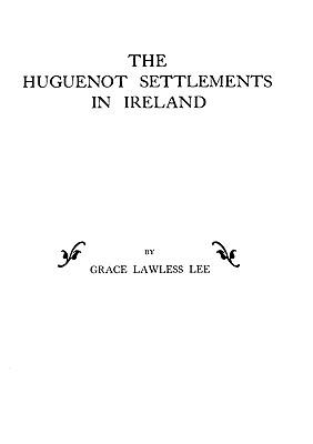 Image for The Huguenot Settlements in Ireland