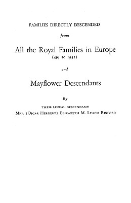 Image for Families Directly Descended from All the Royal Families in Europe (495 to 1932) and Mayflower  Descendants