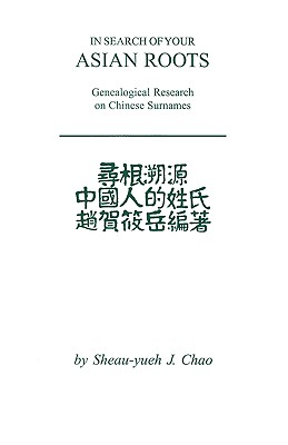 Image for In Search of Your Asian Roots: Genealogical Resources on Chinese Surnames