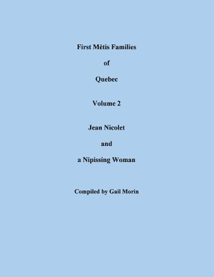Image for First Métis Families of Quebec, 1622-1748, Volume 2: Jean Nicolet and a Nipissing Woman