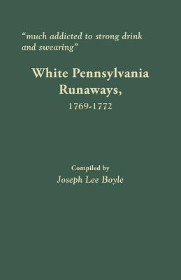 "Image for ""much addicted to strong drink and swearing"" White Pennsylvania Runaways, 1769-1772"