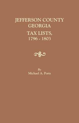 Jefferson County, Georgia, Tax Lists, 1796-1803, Ports, Michael A.