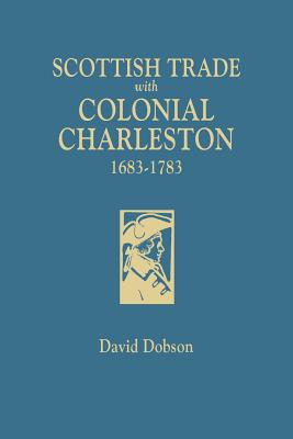 Image for Scottish Trade with Colonial Charleston