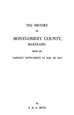 Image for The History of Montgomery County, Maryland