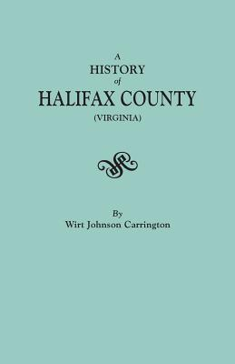 Image for A History of Halifax County [Virginia]