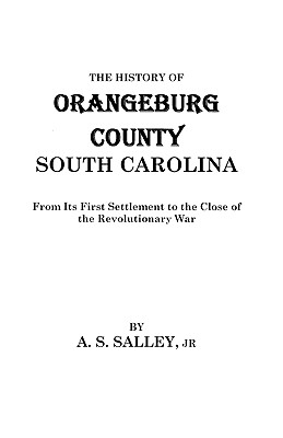 Image for The History of Orangeburg County, South Carolina