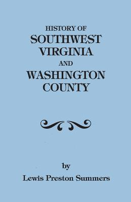 Image for History of Southwest Virginia, 1746-1786; Washington County, 1777-1870 with a Re-arranged Index and an Added Table of Contents