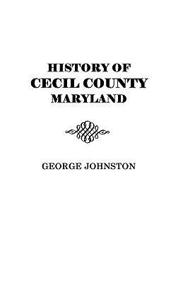 Image for History of Cecil County, Maryland
