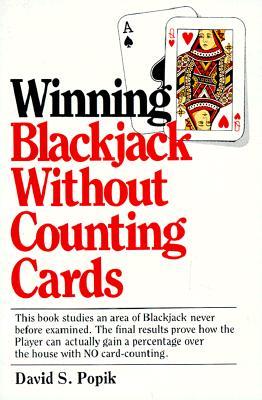 Winning Blackjack Without Counting, David S. Popik