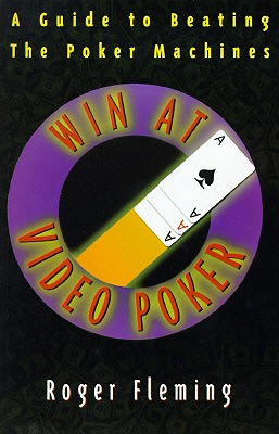 Image for Win At Video Poker: The Guide to Beating the Poker Machines