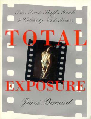 Image for Total Exposure: The Movie Buff's Guide to Celebrity Nude Scenes