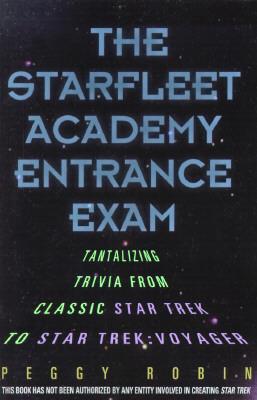 Image for The Starfleet Academy Entrance Exam: Tantalizing Trivia from Classic Star Trek to Star Trek: Voyager