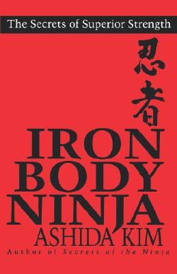 Image for Iron Body Ninja: The Secrets of Superior Strength