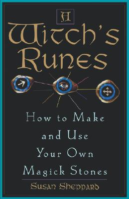 Image for A Witch's Runes: How to Make and Use Your Own Magick Stones