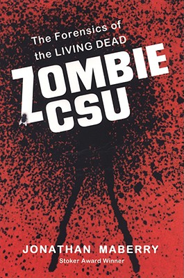 Zombie CSU: The Forensics of the Living Dead, Maberry, Jonathan
