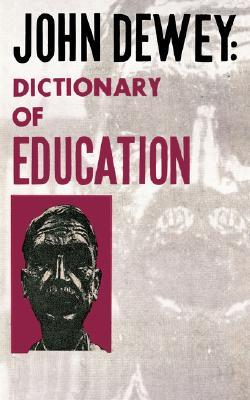 John Dewey: Dictionary of Education, John Dewey