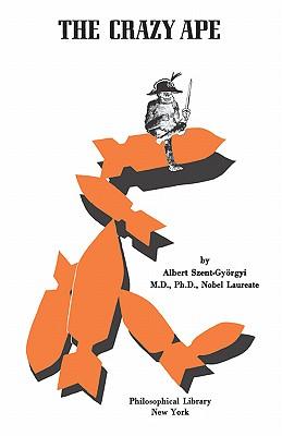 The Crazy Ape, Albert Szent-Gyorgyi