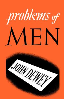 Problems of Men, John Dewey