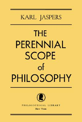 The Perennial Scope of Philosophy, Karl Jaspers