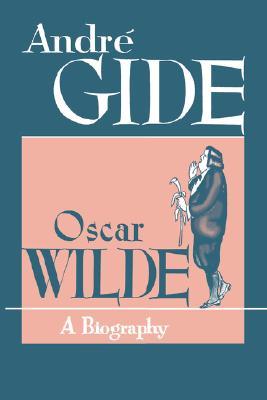 Oscar Wilde: A Biography, Andre Gide