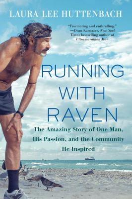 Image for Running with Raven: The Amazing Story of One Man, His Passion, and the Community He Inspired