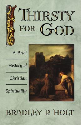 Image for Thirsty for God: A Brief History of Christian Spirituality