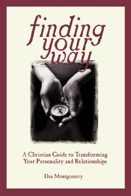 Image for Finding Your Way: A Christian Guide to Transforming Your Personality Relationships