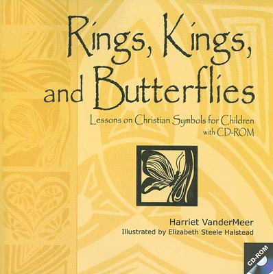 Image for Rings, Kings And Butterflies: Lessons on Christian Symbols for Children