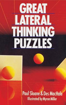Image for GREAT LATERAL THINKING PUZZLES ILLUSTRATED BY MYRON MILLER