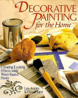Image for Decorative Painting for the Home: Creating Exciting Effects With Water-Based Paints