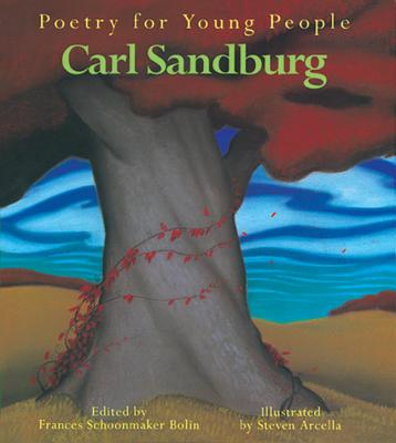 Poetry for Young People: Carl Sandburg, Bolin, Frances Schoonmaker [Editor]; Arcella, Steven [Illustrator];