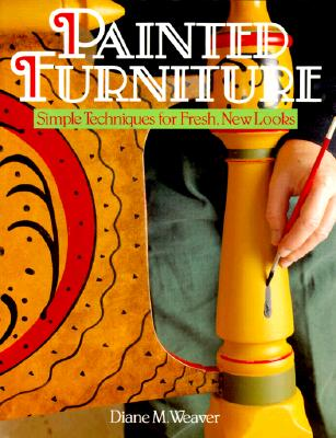 "Image for ""Painted Furniture: Simple Techniques For Fresh, New Looks"""