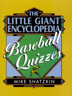 Image for The Little Giant® Encyclopedia of Baseball Quizzes (Little Giant Encyclopedias)