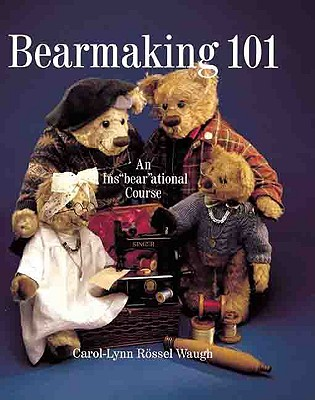 Image for Bearmaking 101: An Ins'bear'ational Course
