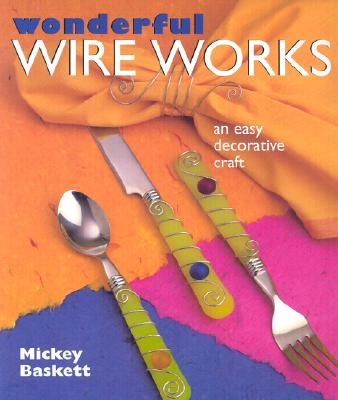 Image for Wonderful Wire Works: An Easy Decorative Craft