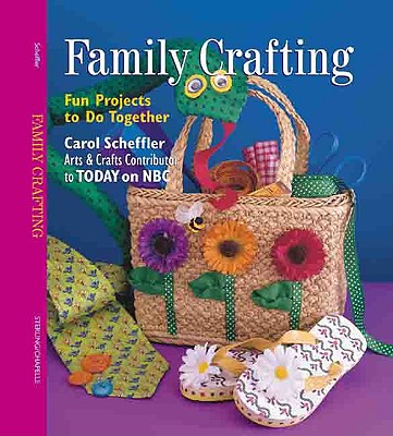 Image for Family Crafting: Fun Projects to Do Together