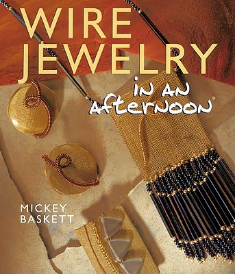 Image for Wire Jewelry in an Afternoon