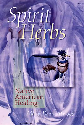 Image for Spirit Herbs: Native American Healing