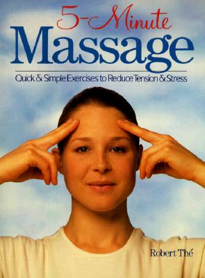 Image for 5-Minute Massage: Quick & Simple Exercises To Reduce Tension & Stress