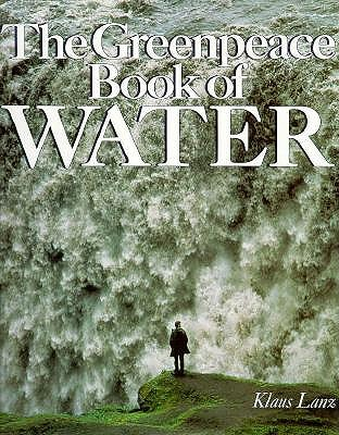 The Greenpeace Book of Water, Lanz, Klaus