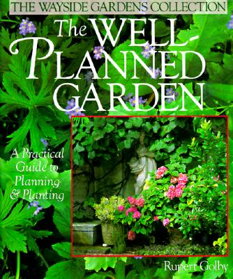 Image for Well-Planned Garden : A Practical Guide to Planning & Planting