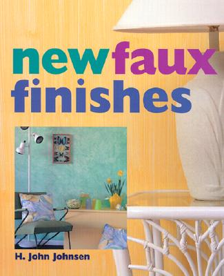 Image for New Faux Finishes by Johnsen, H. John