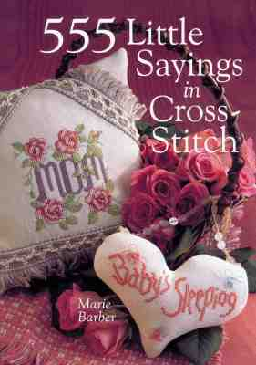Image for 555 LITTLE SAYINGS IN CROSS STITCH
