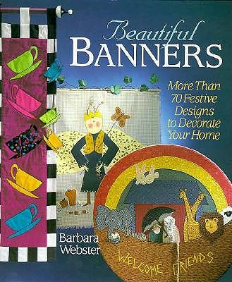 Image for Beautiful Banners: More Than 70 Festive Designs to Decorate Your Home